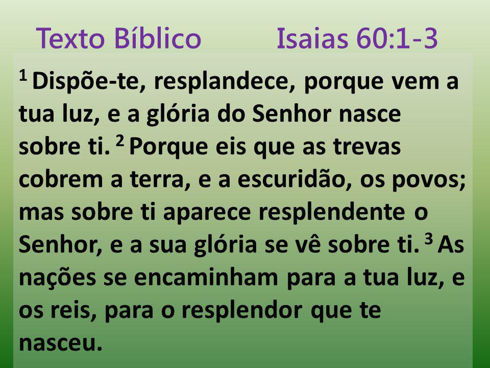 Texto Bíblico Isaias 60:1-3