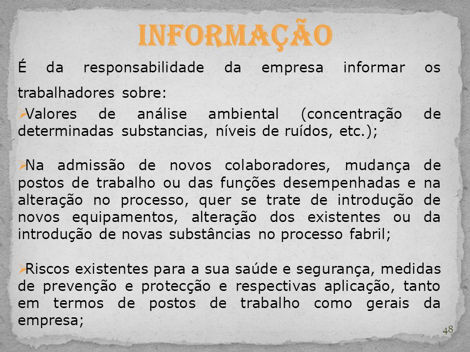 Informação É da responsabilidade da empresa informar os trabalhadores sobre: