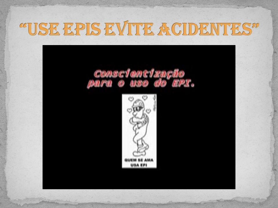 Use EPIs evite acidentes