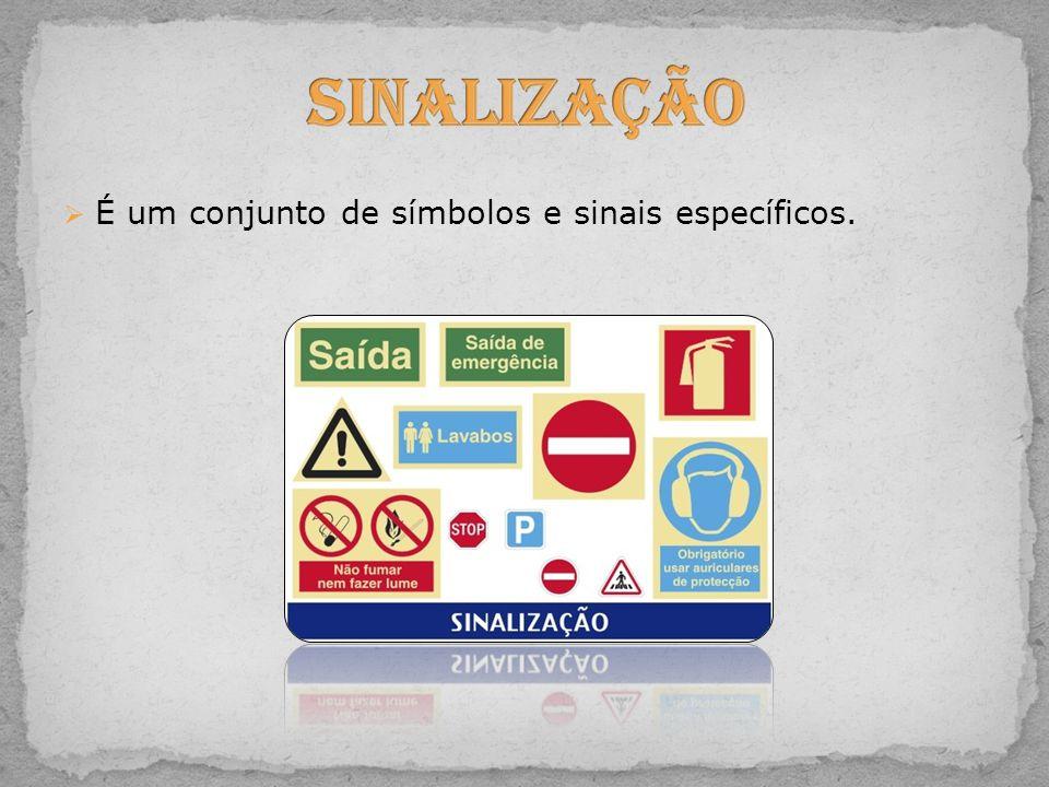 Sinalização É um conjunto de símbolos e sinais específicos.