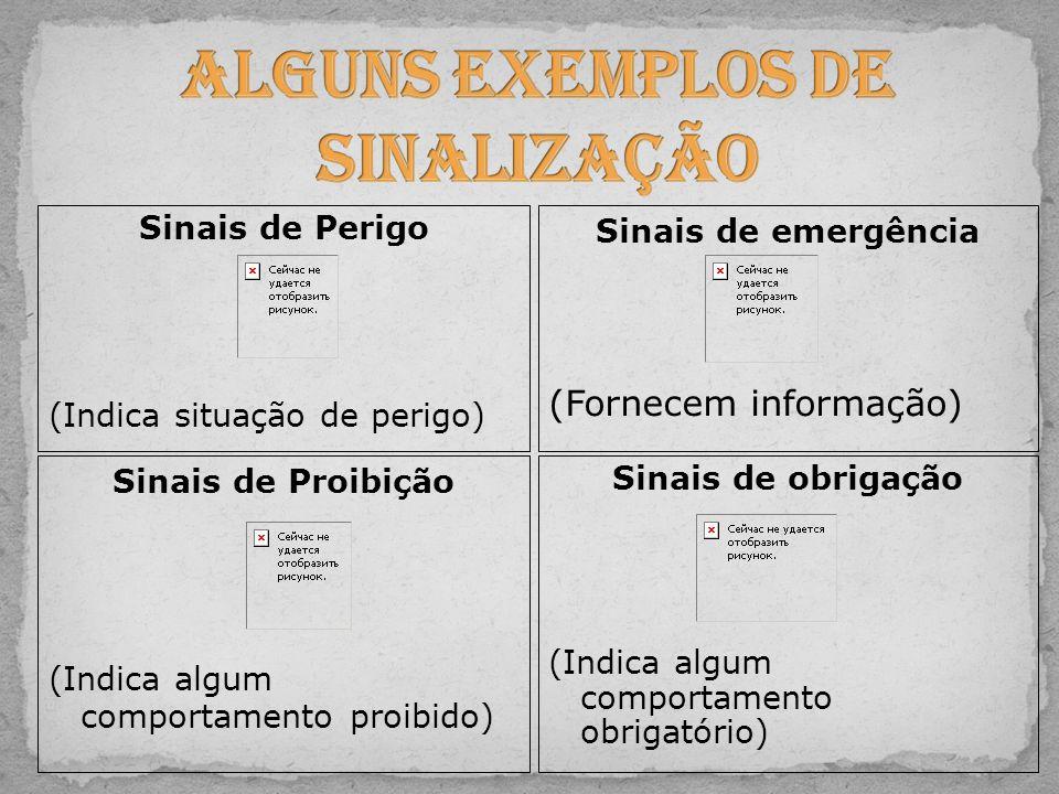 Alguns exemplos de Sinalização