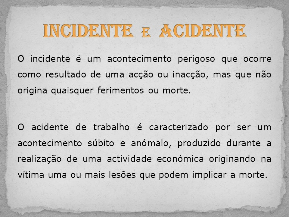 Incidente e Acidente