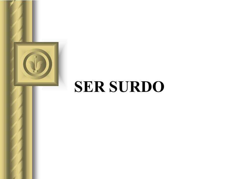 SER SURDO