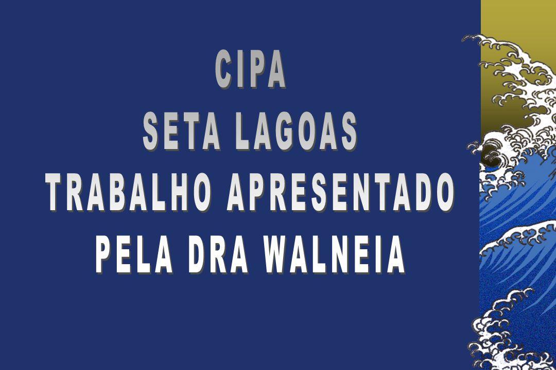 CIPA SETA LAGOAS TRABALHO APRESENTADO PELA DRA WALNEIA