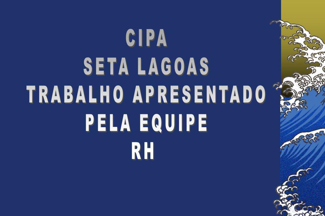 CIPA SETA LAGOAS TRABALHO APRESENTADO PELA EQUIPE RH
