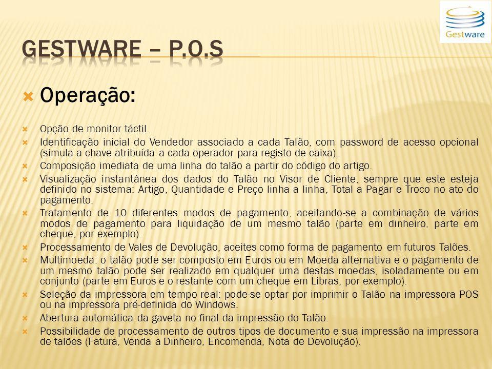 Gestware – P.o.s Operação: Opção de monitor táctil.
