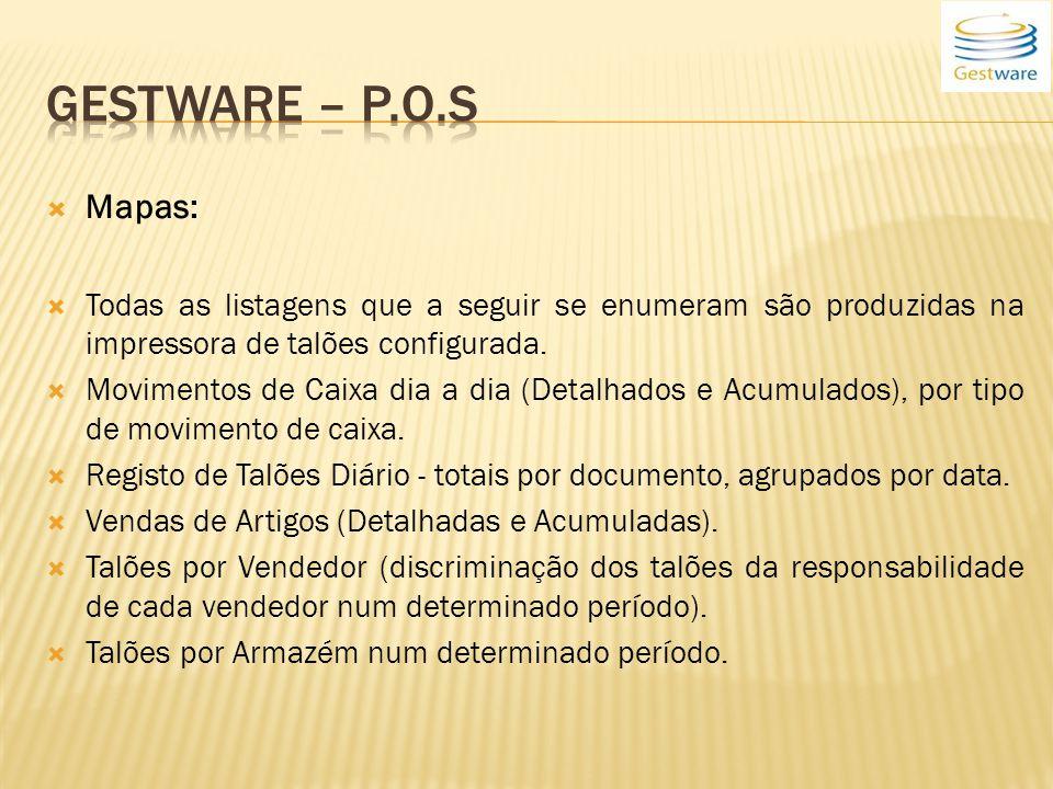 Gestware – P.o.s Mapas: Todas as listagens que a seguir se enumeram são produzidas na impressora de talões configurada.