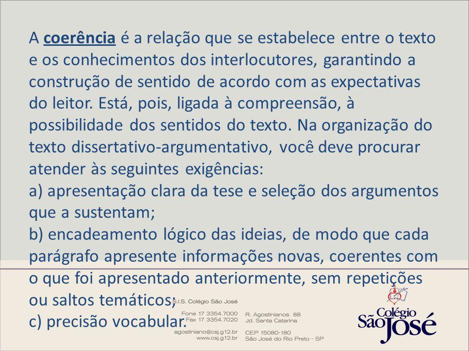 A coerência é a relação que se estabelece entre o texto e os conhecimentos dos interlocutores, garantindo a construção de sentido de acordo com as expectativas do leitor.