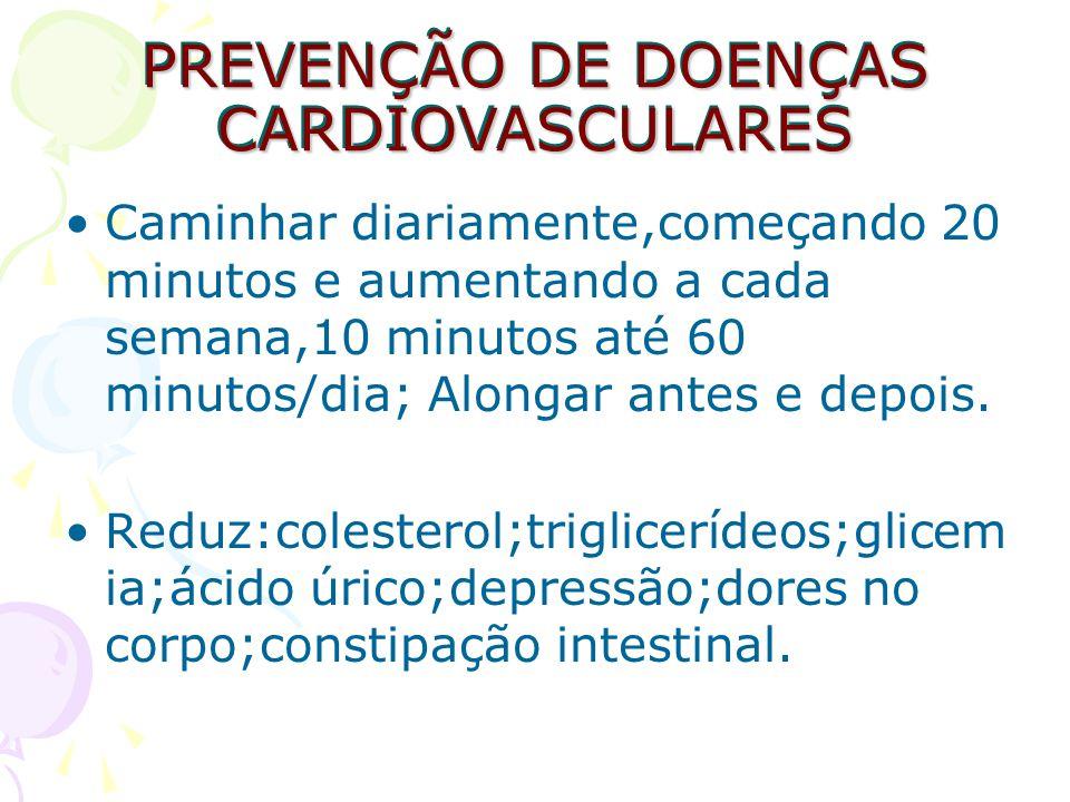 PREVENÇÃO DE DOENÇAS CARDIOVASCULARES