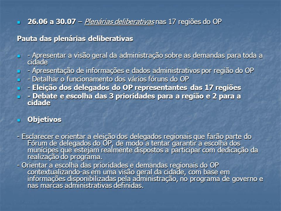 26.06 a 30.07 – Plenárias deliberativas nas 17 regiões do OP