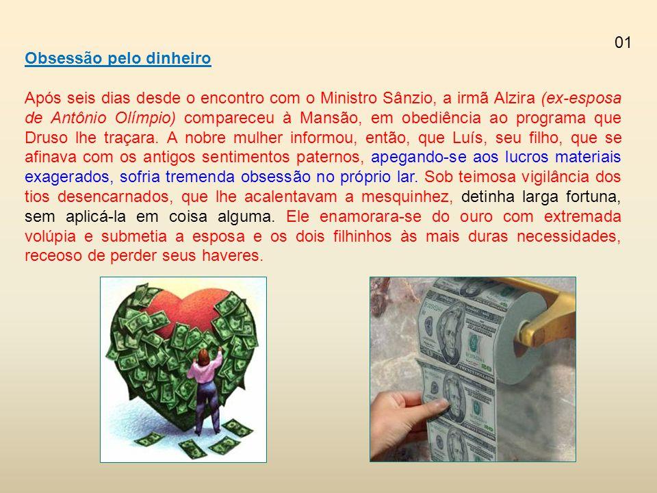 01 Obsessão pelo dinheiro.