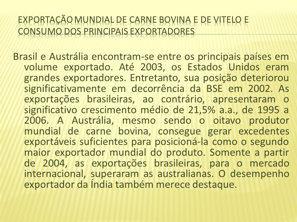 Exportação mundial de carne bovina e de vitelo e consumo dos principais exportadores