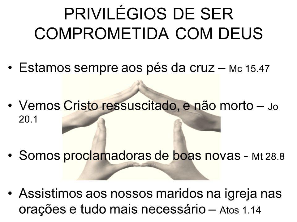 PRIVILÉGIOS DE SER COMPROMETIDA COM DEUS