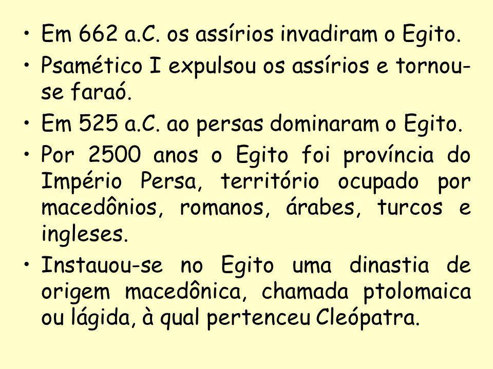 Em 662 a.C. os assírios invadiram o Egito.
