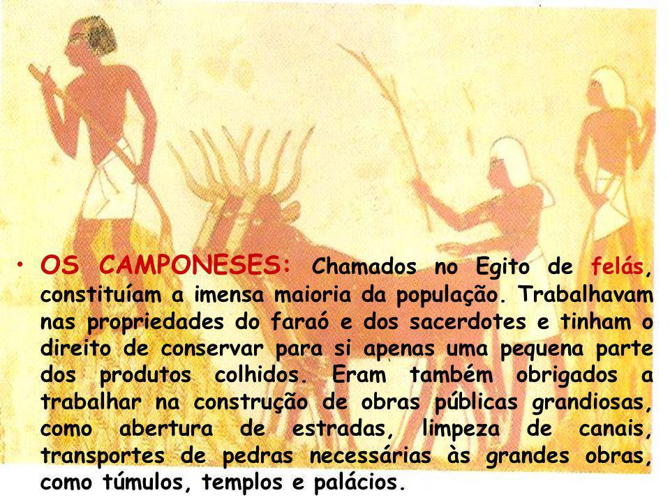 OS CAMPONESES: Chamados no Egito de felás, constituíam a imensa maioria da população.