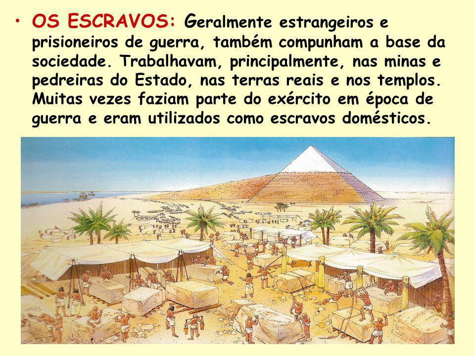 OS ESCRAVOS: Geralmente estrangeiros e prisioneiros de guerra, também compunham a base da sociedade.