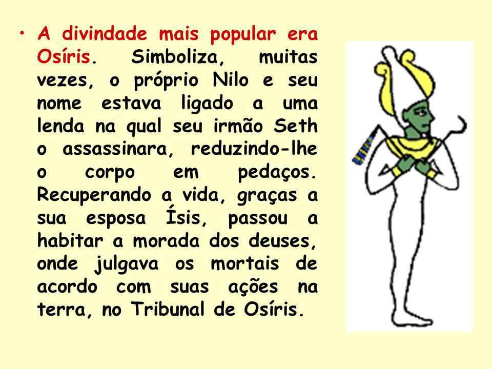 A divindade mais popular era Osíris