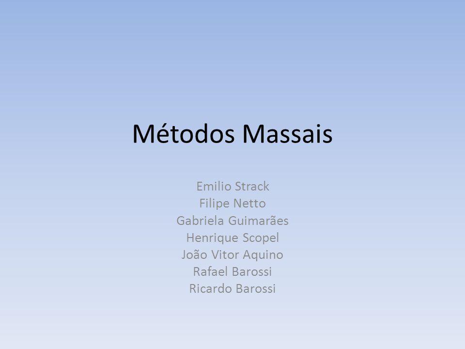 Métodos Massais Emilio Strack Filipe Netto Gabriela Guimarães
