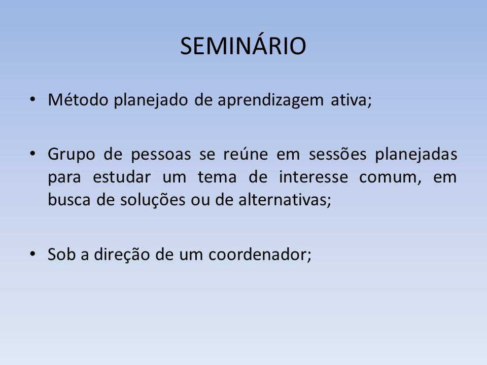 SEMINÁRIO Método planejado de aprendizagem ativa;