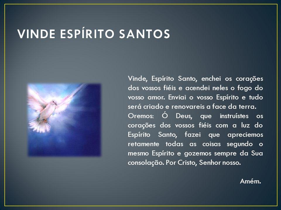 VINDE ESPÍRITO SANTOS