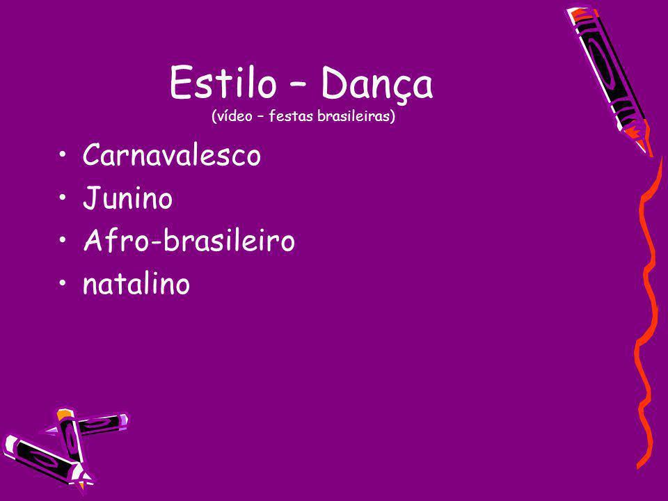 Estilo – Dança (vídeo – festas brasileiras)