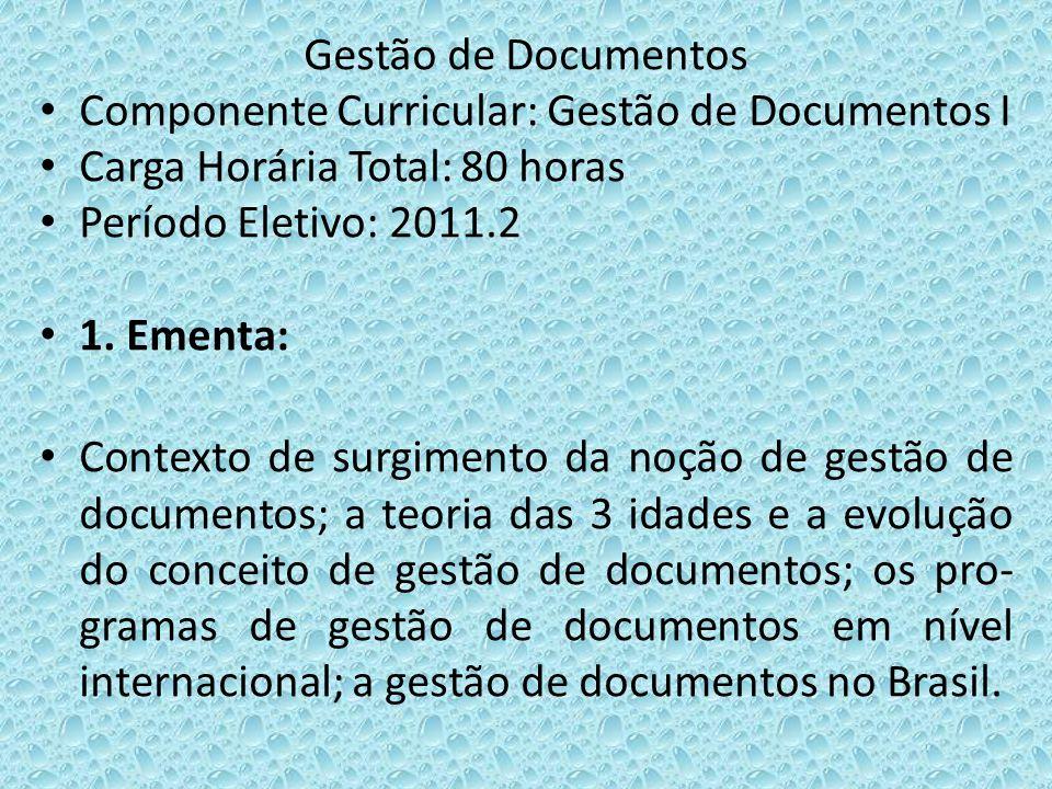 Gestão de Documentos Componente Curricular: Gestão de Documentos I. Carga Horária Total: 80 horas.