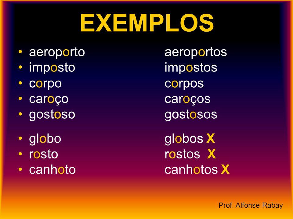 EXEMPLOS aeroporto aeroportos imposto impostos corpo corpos