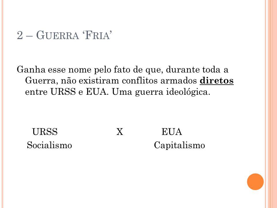2 – Guerra 'Fria'