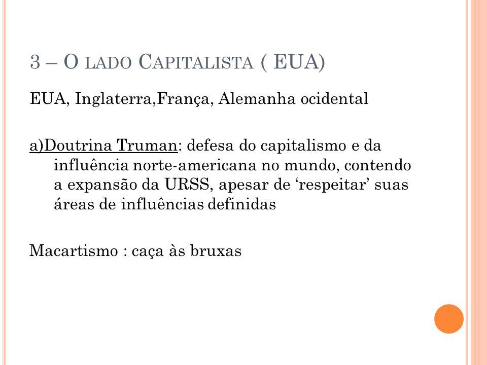 3 – O lado Capitalista ( EUA)