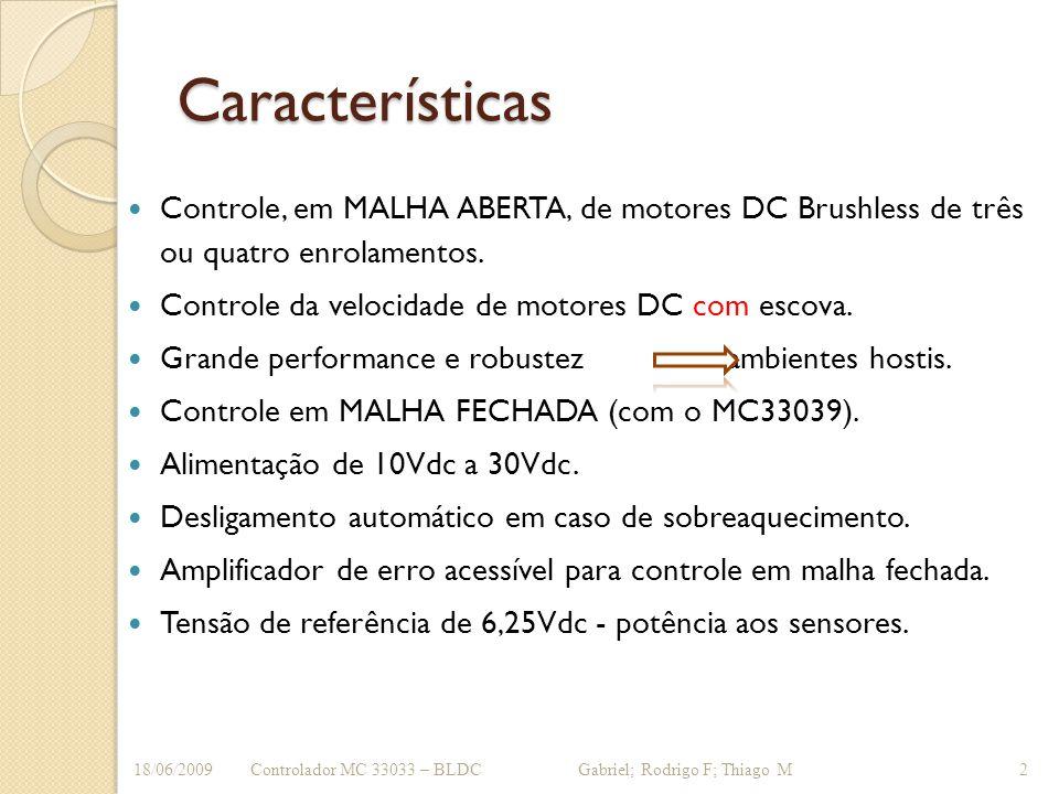 Características Controle, em MALHA ABERTA, de motores DC Brushless de três ou quatro enrolamentos.