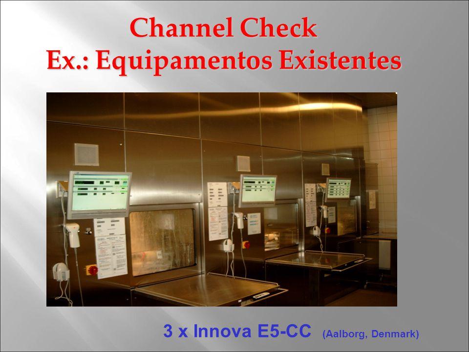 Ex.: Equipamentos Existentes 3 x Innova E5-CC (Aalborg, Denmark)