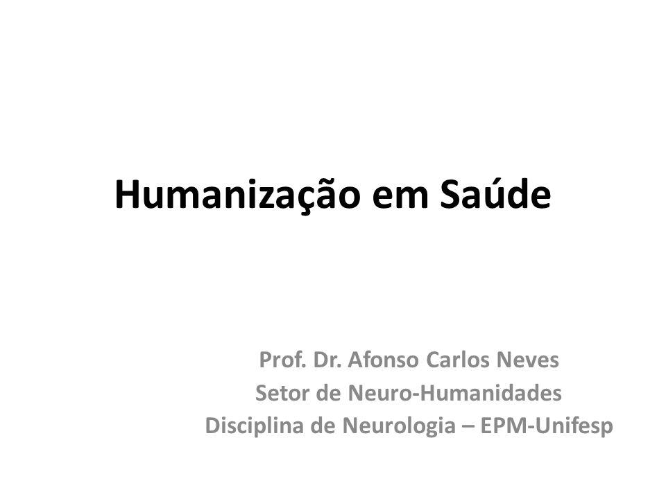 Humanização em Saúde Prof. Dr. Afonso Carlos Neves