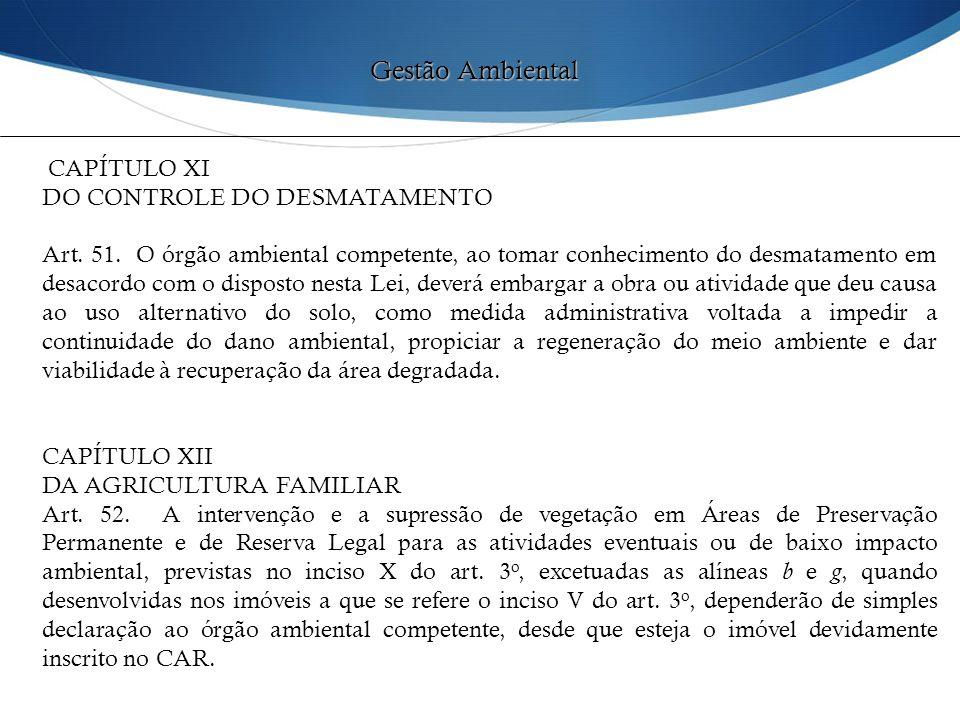 Gestão Ambiental CAPÍTULO XI DO CONTROLE DO DESMATAMENTO
