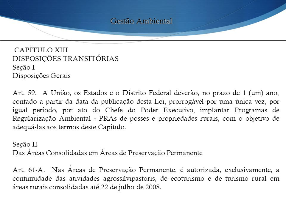 Gestão Ambiental CAPÍTULO XIII DISPOSIÇÕES TRANSITÓRIAS Seção I