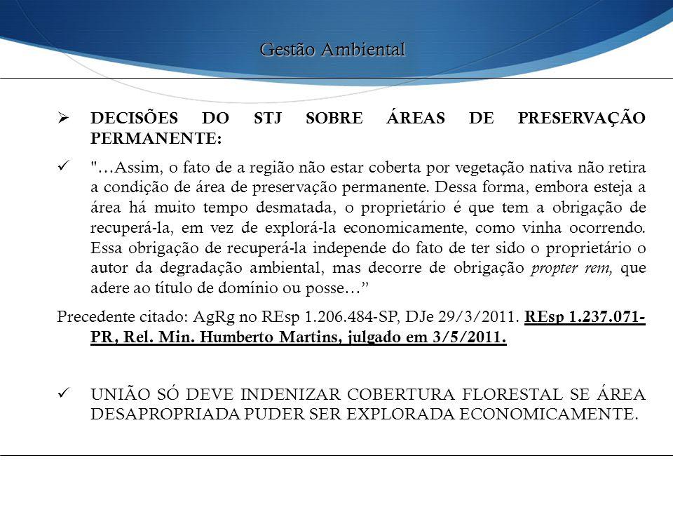 Gestão Ambiental DECISÕES DO STJ SOBRE ÁREAS DE PRESERVAÇÃO PERMANENTE: