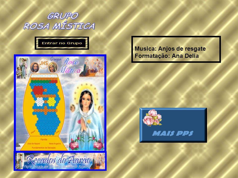 Musica: Anjos de resgate Formatação: Ana Delia