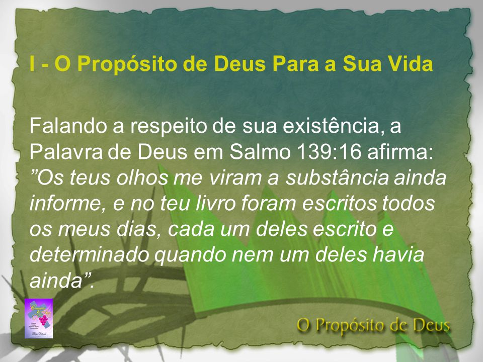I - O Propósito de Deus Para a Sua Vida