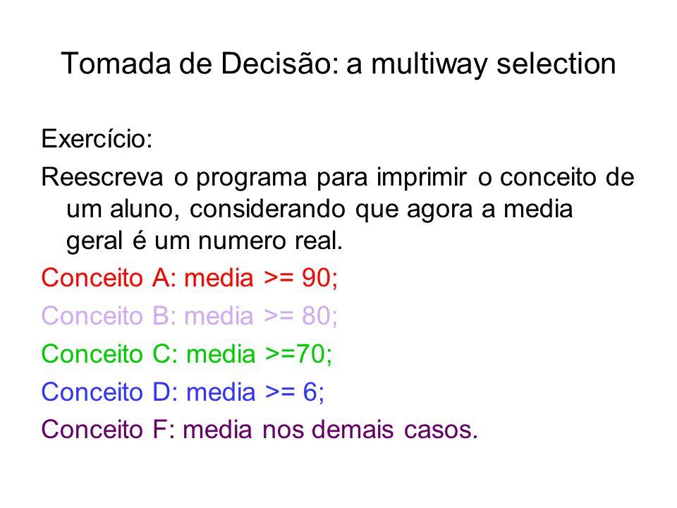 Tomada de Decisão: a multiway selection