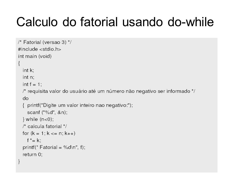 Calculo do fatorial usando do-while