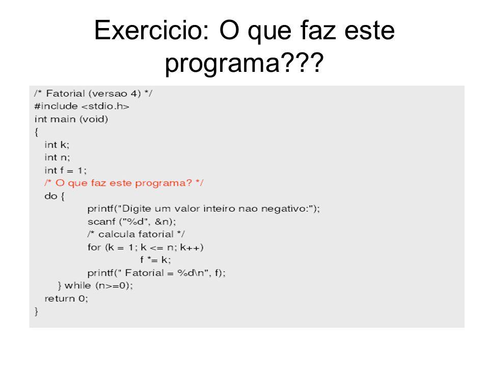 Exercicio: O que faz este programa