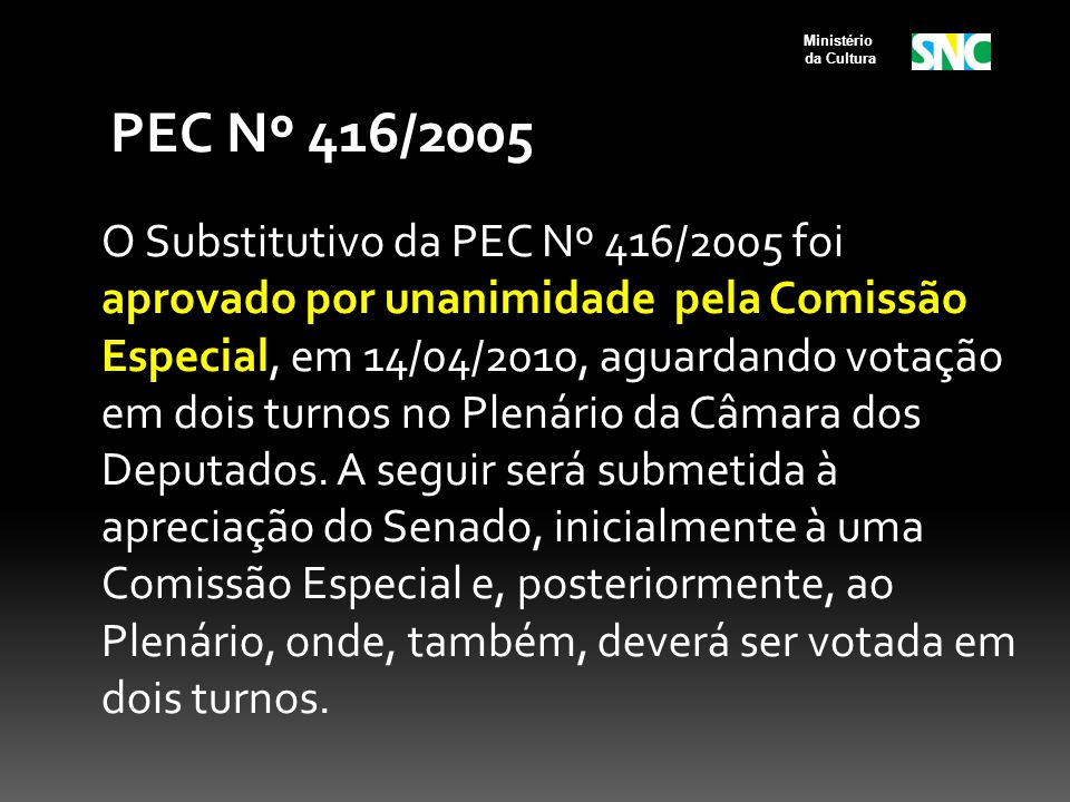 Ministério da Cultura. PEC Nº 416/2005.