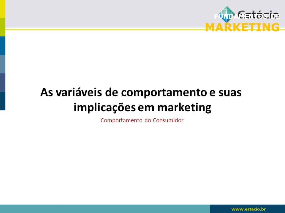 As variáveis de comportamento e suas implicações em marketing