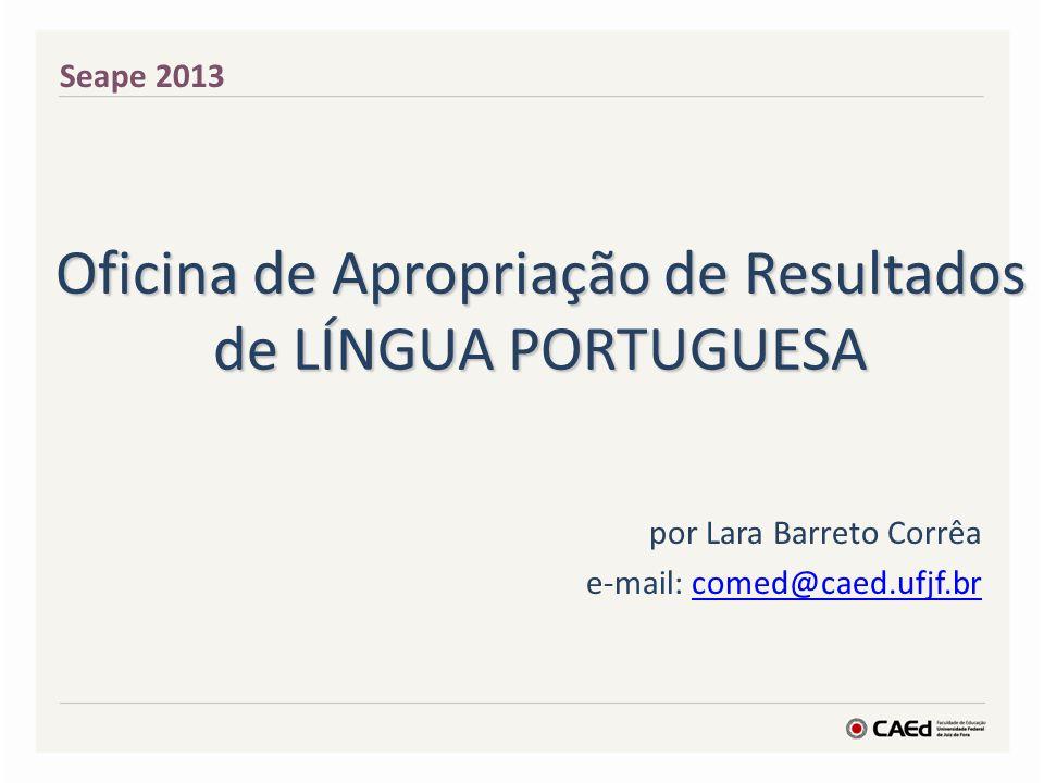 Oficina de Apropriação de Resultados de LÍNGUA PORTUGUESA