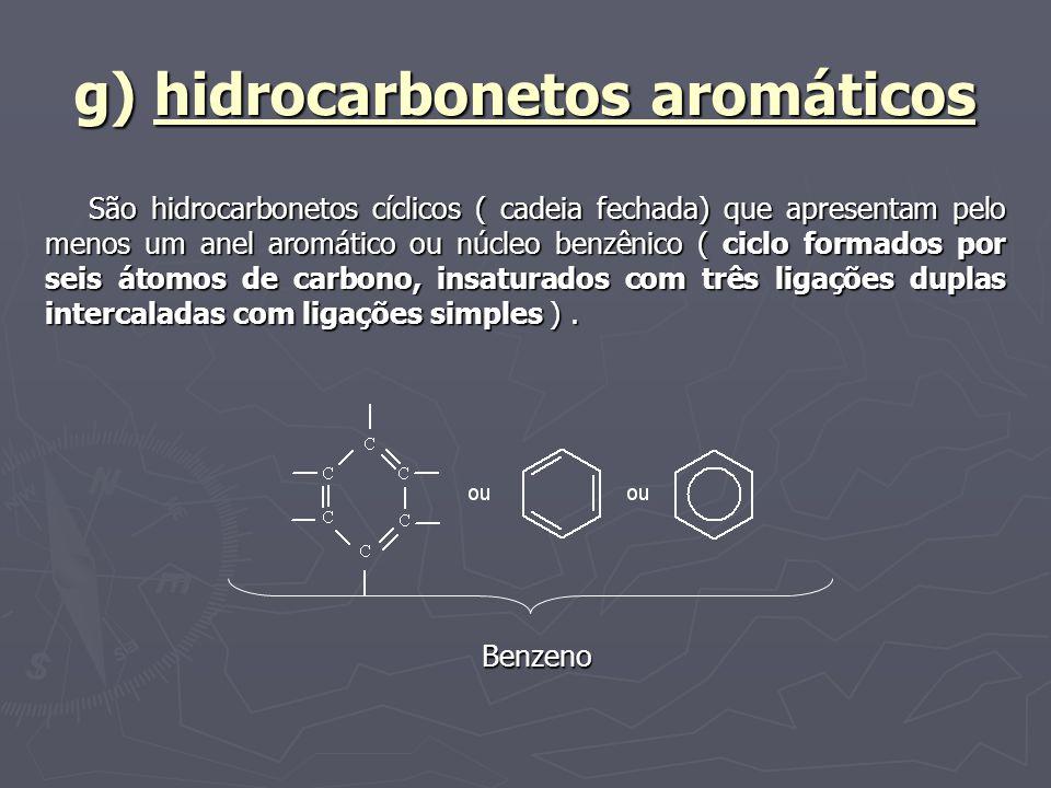 g) hidrocarbonetos aromáticos