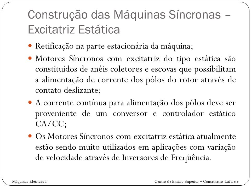 Construção das Máquinas Síncronas – Excitatriz Estática