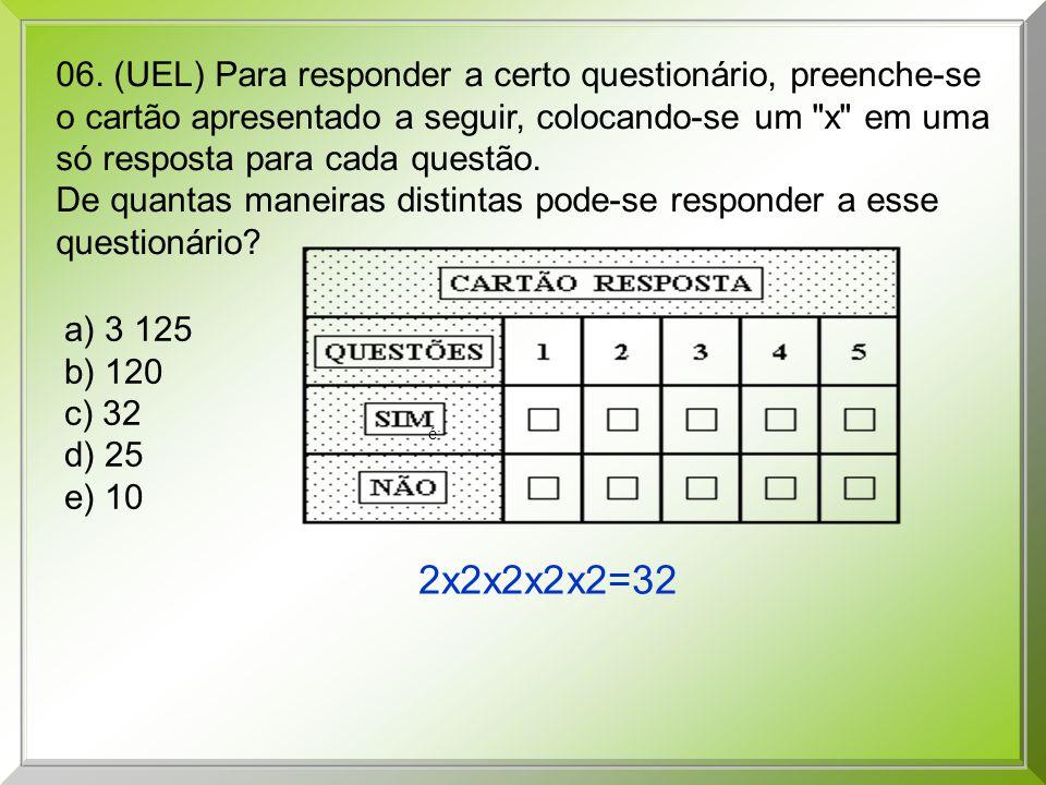06. (UEL) Para responder a certo questionário, preenche-se o cartão apresentado a seguir, colocando-se um x em uma só resposta para cada questão.