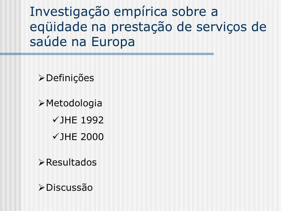 Investigação empírica sobre a eqüidade na prestação de serviços de saúde na Europa