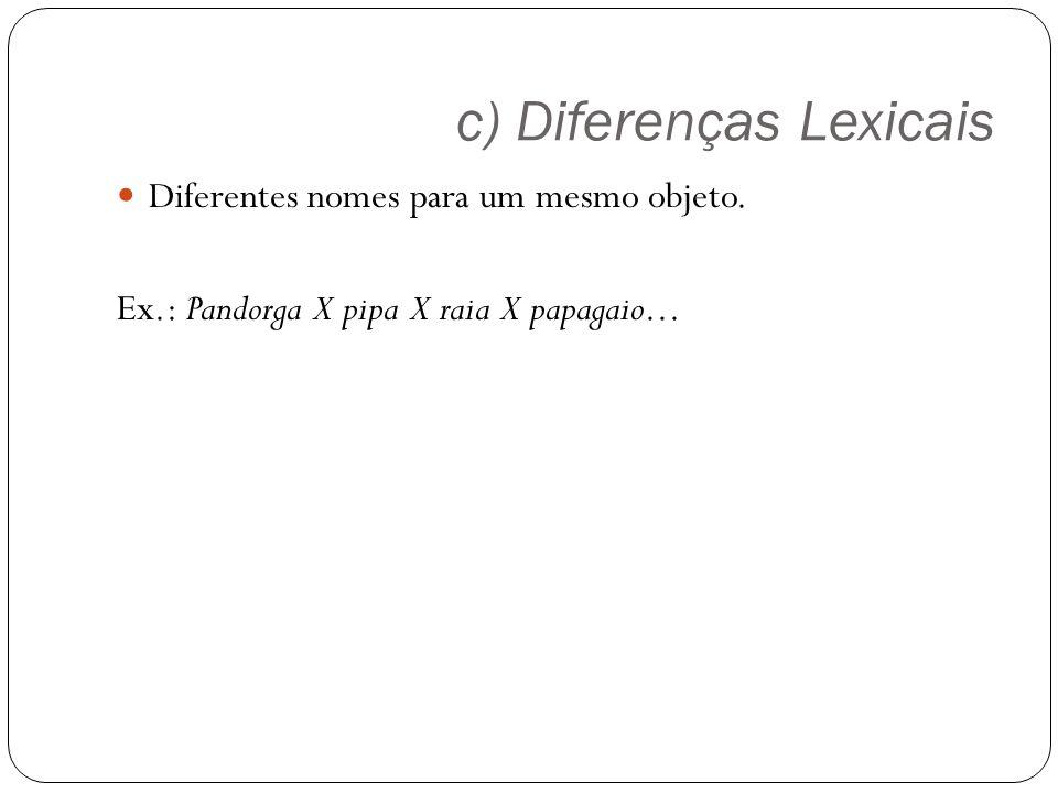 c) Diferenças Lexicais