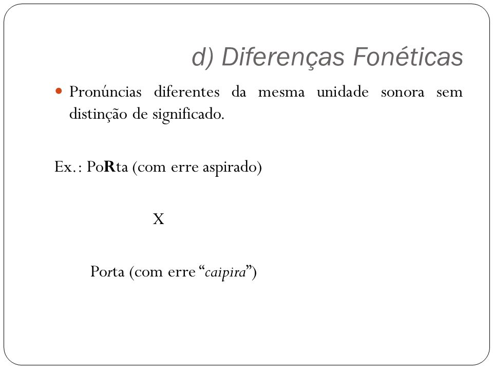 d) Diferenças Fonéticas
