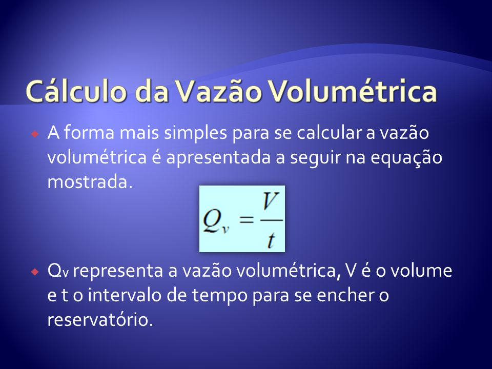Cálculo da Vazão Volumétrica